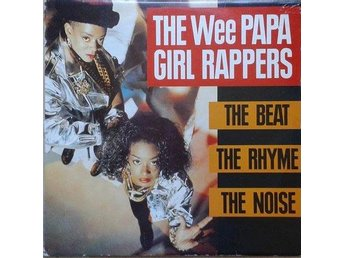 The Wee Papa Girl Rappers title* The Beat, The Rhyme, The Noise* Hip-Hop LP