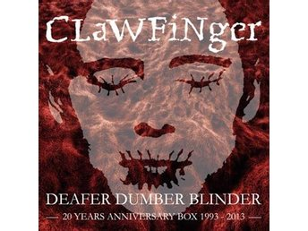 Clawfinger: Deafer Dumber Blinder / 20 year ann. (3 CD + DVD)