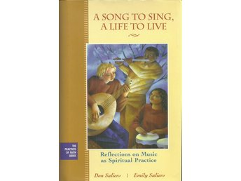 A song to sing, a life to live reflections on music as spiritual practice.