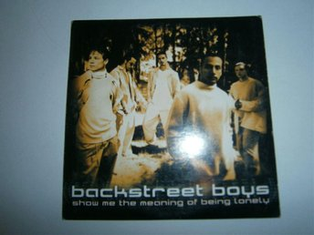 "Backstreet Boys ""Show me the meaning of being lonely"""