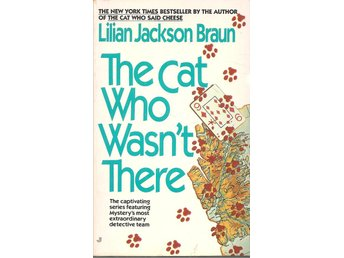Lilian Jackson Braun: The cat who wasn`t there.