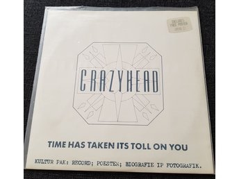 Crazyhead - Time has taken its toll on you 10""