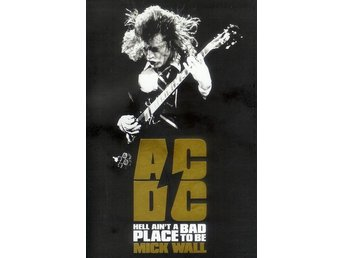 AC/DC: Hell Ain't a Bad Place to be by Mick Wall - Book NY - FRI FRAKT