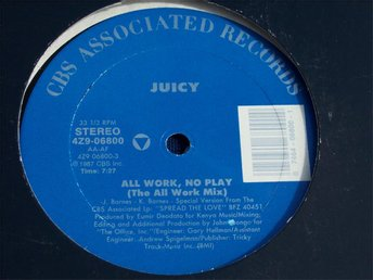 "JUICY - ALL WORK, NO PLAY 12"" 1987"