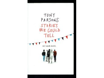 Tony Parsons - Stories We Could Tell