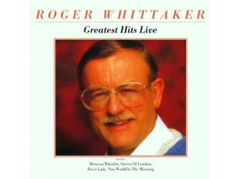 Roger Whittaker - Greatest Hits Live