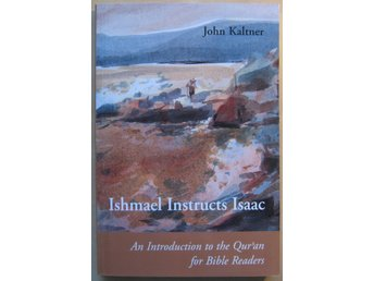 Ishmael Instructs Isaac av John Kaltner