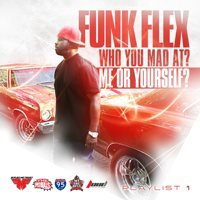 Funk Flex: Who You Mad At? Me Or Yourself? (2 CD)
