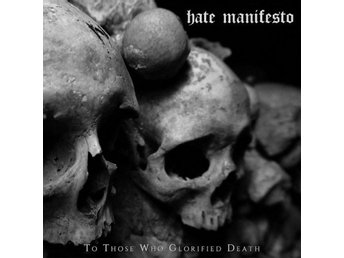 Hate Manifesto ‎–To Those Who Glorified Death lp Greek black