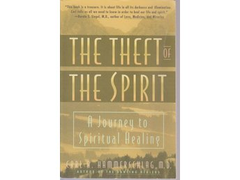 The Theft of The Spirit. A Journey to spiritual healing