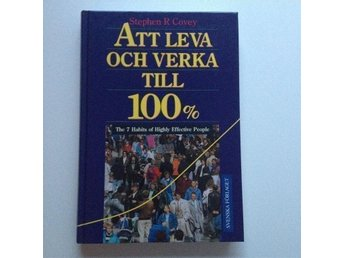 Ny bok: Att leva och verka till 100% The 7 Habits of Higly Effective People