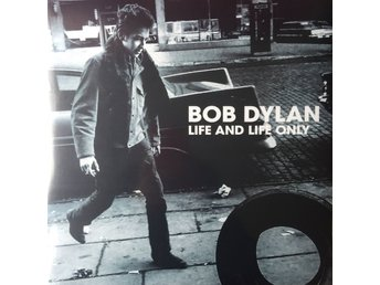 BOB DYLAN - LIFE AND LIFE ONLY 2-LP GATEFOLD