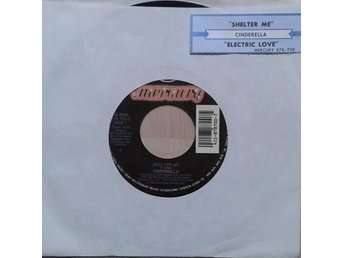 Cinderella title*  Shelter Me / Electric Love* US 7""