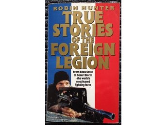 Främlingslegionen - True stories of the Foreign Legion