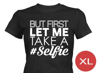 But First Let Me Take A Selfie T-Shirt Tröja Rolig Tshirt med tryck Svart DAM XL
