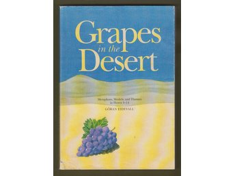 Grapes in the Desert. Mataphors, Models, and Themes in Hosea 4-14