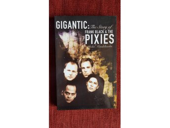 Gigantic The Story of Frank Black & the Pixies indie indierock engelsk pocket