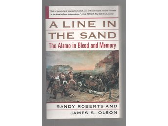 A Line in the Sand - The Alamo in Blood and Memory