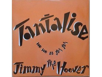 "Jimmy The Hoover title* Tantalise (Wo Wo Ee Yeh Yeh)* African, Synth-pop 12"" UK"