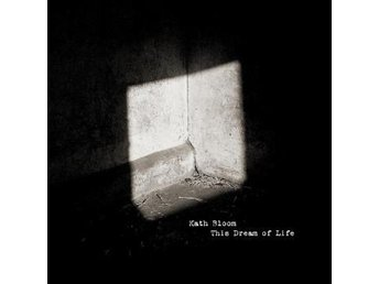 Bloom Kath: This Dream Of Life (CD) - Nossebro - Bloom Kath: This Dream Of Life (CD) - Nossebro