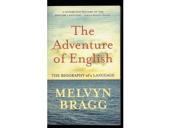 The Adventure of English - the biography of a language