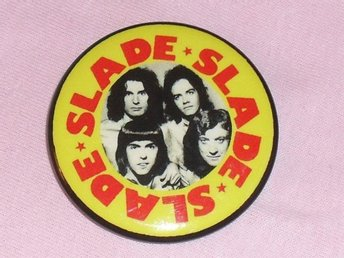 SLADE - STOR Badge / Pin / Knapp (70-tal, Tiffany, Poster, Sweet, Kiss,)