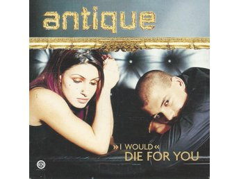 ANTIQUE - DIE FOR YOU    (CD MAXI/SINGLE )