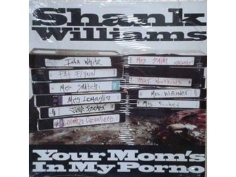 "Shank Williams title* Your Mom's In My Porno/Kill The Bouncer* Hip-Hop 12"" US"