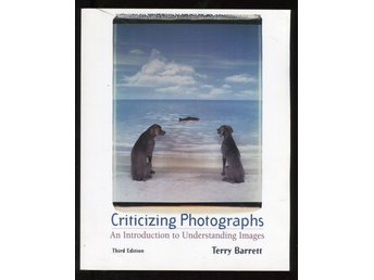 Criticizing Photographs - An Introduction to Understanding Images