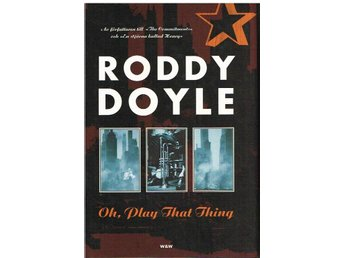 Roddy Doyle - Oh, Play That Thing