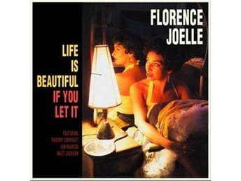 Joelle Florence: Life Is Beautiful If You Let It (CD) - Nossebro - Joelle Florence: Life Is Beautiful If You Let It (CD) - Nossebro