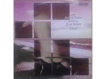 The Art Of Noise Featuring Tom Jones title* Kiss (AON Mix)* Leftfield, Synth-pop