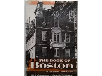 THE BOOK OF BOSTON (Amerika) by Marjorie Drake Ross