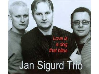 Jan Sigurd Trio - Love Is A Dog That Bites - CD NY - FRI FRAKT