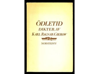 Gierow, Karl Ragnar: Ödletid.