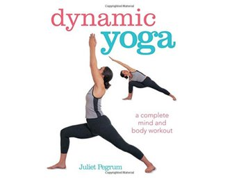 Dynamic yoga - a complete mind and body workout 9781782493464