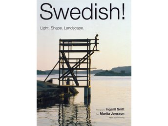 Swedish! Light. Shape. Landscape. Foto Ingalill Snitt - BOKREA!