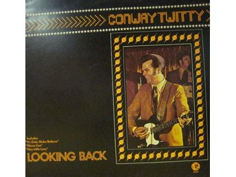 Conway Twitty Looking Back - Orsa - Conway Twitty Looking Back - Orsa
