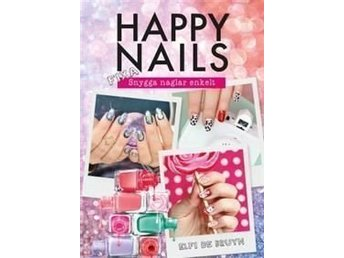 Happy nails Helt ny bok fixa naglarna enkelt