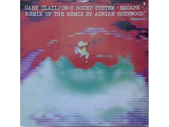 Gary Clail & On-U Sound System tite* Escape (RMX Adrian Sherwood) House, Dub 12""