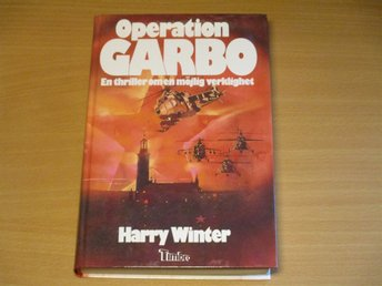 OPERATION GARBO en thriller om en möjlig verklighet - Harry Winter