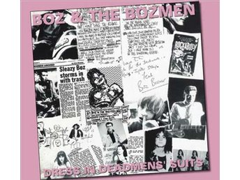Boz & The Bozmen - Dress In Deadmens Suits - CD NY