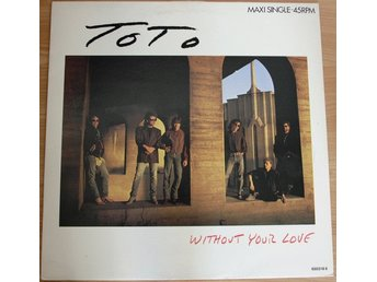 "Toto – Without your love (CBS 12"")"