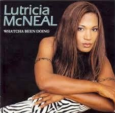 CD - Lutricia McNEAL - WHATCHA BEEN DOING
