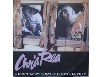 "Chris Rea title* I Don't Know What It Is But I Love It* Pop, Rock 12"", Maxi"