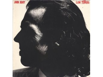 LP John Hiatt  Slow Turning