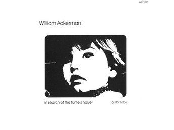 William Ackerman - In Search Of The Turtle's Navel (Guitar Solos) (CD)