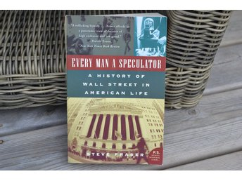 Every man a Speculator - A History of Wall Street in American Life Steve Fraser