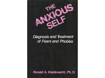 Ronald A. Kleinknecht: The anxious self.