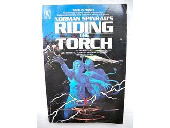 RIDING THE TORCH Norman Spinrad Ill. Tom Kidd 1984